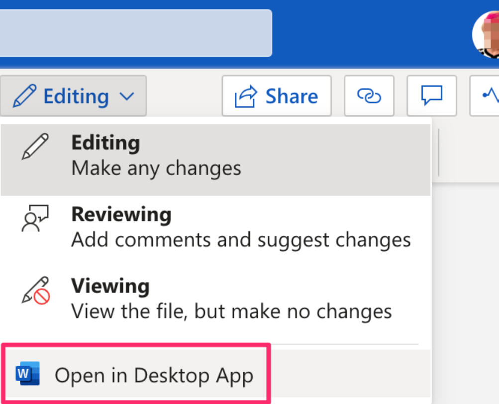 "The new open in Desktop App button is now located in the ""Editing"" menu in Word."